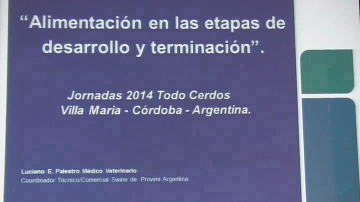 Alimentaci�n porcina: Desarrollo y Terminaci�n. Luciano Palestro en TodoCerdos 2014