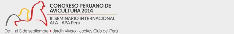 Congreso Peruano de Avicultura 2014 - III Seminario Internacional ALA - APA