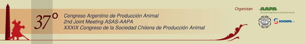 37° Congreso Argentino de Producción Animal – 2nt Joint Meeting ASAS-AAPA – XXXIX Congreso SOCHIPA