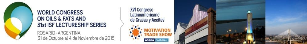 World Congress on Oils & Fats and 31st ISF Lectureship Series - XVI Congreso Latinoamericano de Grasas y Aceites - ASAGA