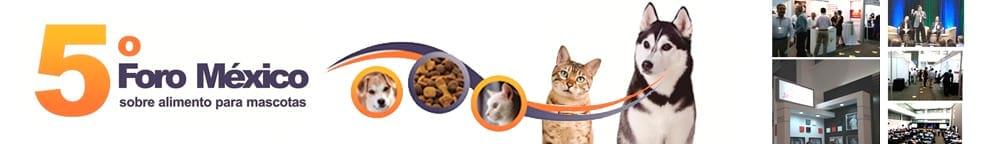5° Foro México sobre alimento para mascotas