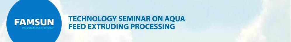 Technology Seminar on Aqua Feed Extruding Processing
