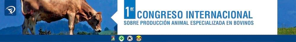 I Congreso Internacional sobre Producción Animal Especializada en Bovinos