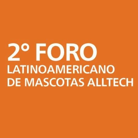 2° Foro Latinoamericano de mascotas Alltech
