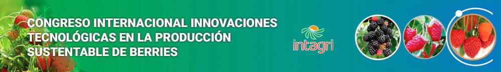 Congreso Internacional  Innovaciones Tecnológicas en la Producción Sustentable de Berries