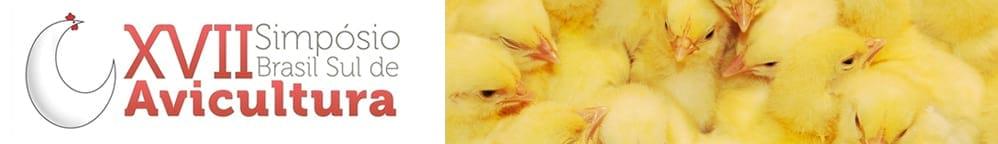 XVII Simposio de Avicultura del Sur de Brasil & VIII Brasil Sul Poultry Fair
