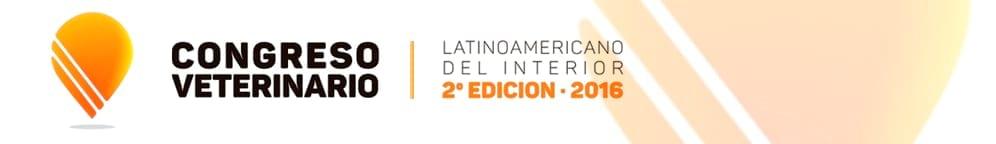 2do. Congreso Veterinario Latinoamericano del Interior 2016