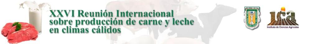 XXVI Producción de carne y leche en climas cálidos: Reunión Internacional