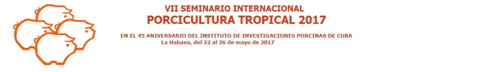VII Seminario Internacional Porcicultura Tropical 2017