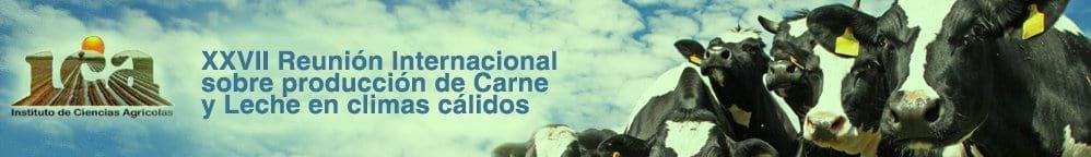 XXVII Reunión Internacional sobre producción de Carne y Leche en climas cálidos