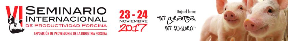 Seminario Internacional de Productividad Porcina & Expo Porcicultura 2017