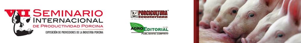 VII Seminario Internacional de Productividad Porcina & Expo Porcicultura 2018