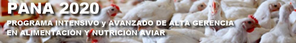 PANA 2020 - Programa intensivo y avanzado de alta gerencia en alimentación y nutrición aviar