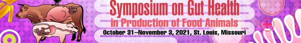 Symposium on Gut Health in Production of Food Animals 2021