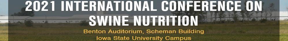 2021 International Conference on Swine Nutrition